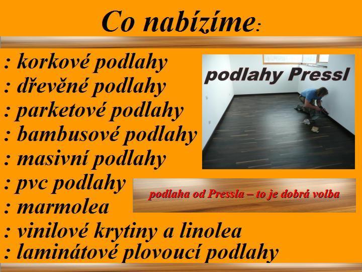 Novinky od profesionálního podlaháře firmy PODLAHY Pressl Plzeň.